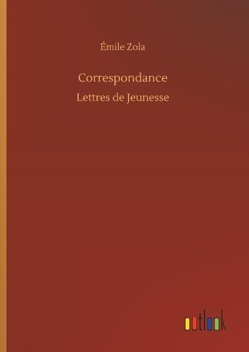 Emile Zola - Correspondance - lettres de jeunesse.