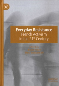 Bruno Frère et Marc Jacquemain - Everyday Resistance - French Activism in the 21st Century.
