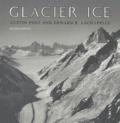 Austin Post et Edward-R LaChapelle - Glacier ice.