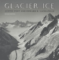 Austin Post et Edward-R LaChapelle - Glacier ice.