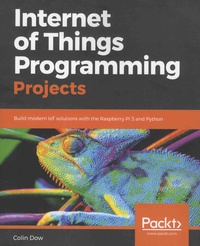 Internet of Things Programming Projects - Build modern IoT solutions with the Raspberry Pi 3 and Python.pdf