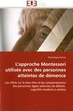 Dominique Giroux - L'approche Montessori utilisée avec des personnes atteintes de démence - Les effets sur le bien-être et les comportements des personnes âgées atteintes de déficits cognitifs modérés sévères.
