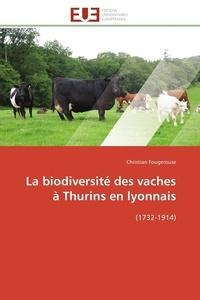 Christian Fougerouse - La biodiversité des vaches à Thurins en lyonnais (1732-1914).