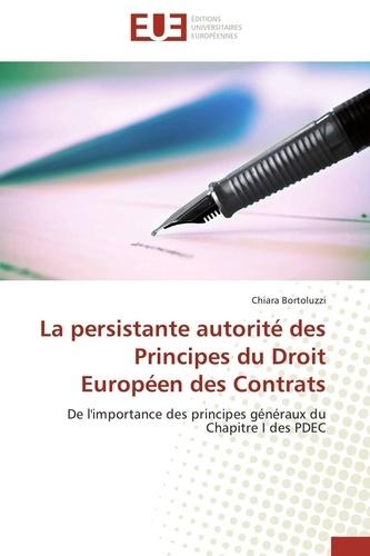 Chiara Bortoluzzi - La persistante autorité des Principes du Droit Européen des Contrats - De l'importance des principes généraux du Chapitre I des PDEC.
