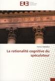 Yamina Tadjeddine - La rationalité cognitive du spéculateur.