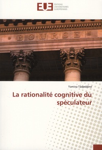 Yamina Tadjeddine - La rationalité cognitive du spéculateur.