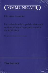 Christine Lombez - La traduction de la poésie allemande en français dans la première moitié du XIXe siècle - Réception et interaction poétique.