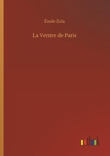 Emile Zola - La ventre de paris.