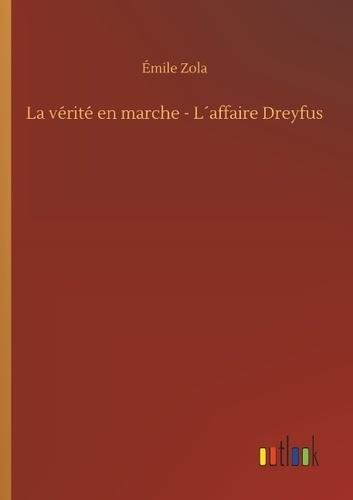 Emile Zola - La verite en marche - l affaire dreyfus.