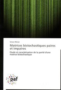 Simon Rénier - Matrices bistochastiques paires et impaires - Etude et caractérisation de la parité d'une matrice bistochastique.