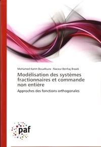 Mohamed Karim Bouafoura et Naceur Benhaj Braiek - Modélisation des systèmes fractionnaires et commande non entière - Approches des fonctions orthogonales.