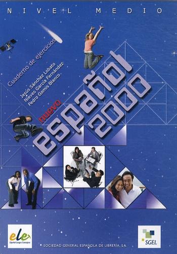 Jesus Sanchez Lobato et Nieves Garcia Fernandez - Nuevo español 2000 Nivel medio - Cuaderno de ejercicios. 2 CD audio