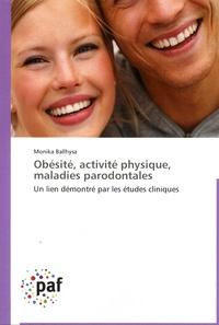 Monika Ballhysa - Obésite, activité physique, maladies parodontales - Un lien démontré par les études cliniques.