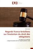 Olivier Gout - Regards franco-brésiliens sur l'évolution du droit des obligations - Le juge et le contrat. L'objectivisation de la responsabilité civile.