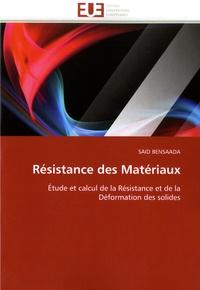 Said Bensaada - Résistance des matériaux - Etude et calcul de la résistance et de la déformation des solides.