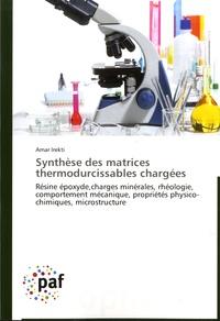 Synthèse des matrices thermodurcissables chargées - Résine époxyde, charges minérales, rhéologie, comportement mécanique, propriétés physico-chimiques, microstructure.pdf
