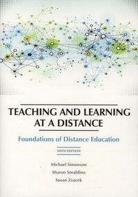 Michael Simonson et Sharon Smaldino - Teaching and Learning at a Distance - Foundations of Distance Education.