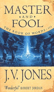 J-V Jones - The Book of Words Tome 3 : Master and Fool.