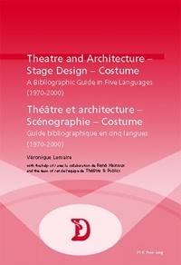 Véronique Lemaire - Théâtre et architecture, scénographie, costume, 1970-2000: guide bibliographique en 5 langues.
