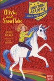 Julie Sykes - Unicorn Academy  : Olivia and Snowflake.