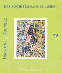 Jean-Noël Chopart et Johanne Charbonneau - Lien social et politiques N° 49, Printemps 200 : Des sociétés sans classes ?.