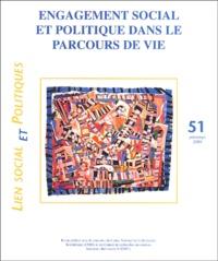 Jean-François Guillaume et Anne Quéniart - Lien social et politiques N° 51, Printemps 200 : Engagement social et politique dans le parcours de vie.