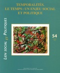 Blanche Le Bihan et Claude Martin - Lien social et politiques N° 54, Automne 2005 : Temporalités - Le temps : un enjeu social et politique.