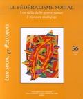 Francis Kessler et Peter Abrahamson - Lien social et politiques N° 56, Automne 2006 : Les défis de la gouvernance à niveaux multiples.
