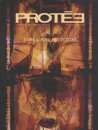 Emmanuel Ethis - Protée Volume 31 N°2, autom : Cannes hors projection.