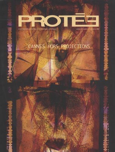 Emmanuel Ethis - Protée Volume 31 N°2, autom : Cannes hors projection.