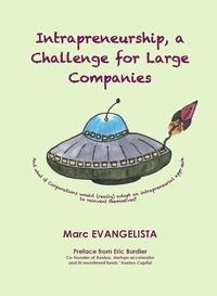 Marc Evangelista - Intrapreneurship, a Challenge for Large Companies.