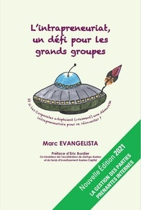 Marc Evangelista - L'intrapreneuriat, un défi pour les grands groupes.