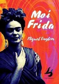 Miguel Vaylon - Moi Frida.