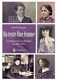 Sarah Sauquet - Un texte Une femme - La littérature au féminin en 365 jours.