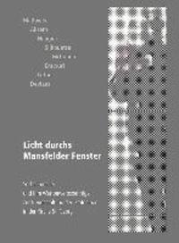 Licht durchs Mansfelder Fenster - Sechs Künstler und ihre Wettbewerbsbeiträge zur Neugestaltung der Grafenloge in der Kirche St. Georg.