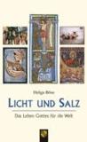 Licht und Salz - Das Leben Gottes für die Welt.
