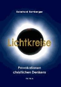 Lichtkreise - Provokationen christlichen Denkens.