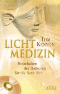 Lichtmedizin. Botschaften der Hathoren für die Neue Zeit.