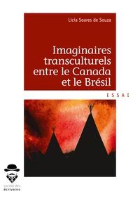 Licia soares de Souza - Imaginaires transculturels entre le Canada et le Brésil.
