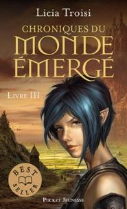 Licia Troisi - Chroniques du monde émergé Tome 3 : Le talisman du pouvoir.