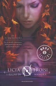 Licia Troisi - I regni di Nashira - Tome 3, Il sacrificio.