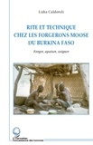 Lidia Calderoli - Rite et technique chez les forgerons moose du Burkina Faso - Forger, apaiser, soigner.