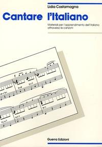 Lidia Costamagna - Cantare l'italiano - Materiali per l'apprendimento dell'italiano attraverso le canzoni.