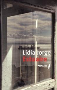 Meilleur vente de livres téléchargement gratuit Estuaire en francais par Lídia Jorge 9791022608909