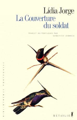 Lidia Jorge - La couverture du soldat.