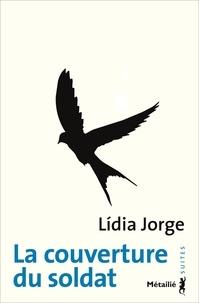 Lídia Jorge - La couverture du soldat.