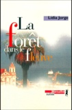 Lidia Jorge - La forêt dans le fleuve.