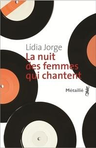 Lídia Jorge - La nuit des femmes qui chantent.