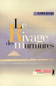 Lidia Jorge - Le rivage des murmures.