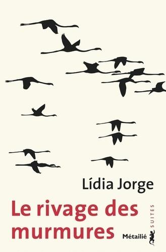 Lídia Jorge - Le rivage des murmures.